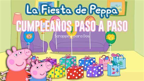 libro peppa pig fiesta de fiesta de cumplea 241 os de peppa pig paso a paso