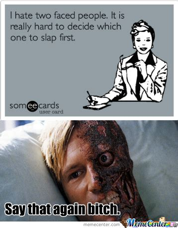 Two Face Meme - i really do hate two faced people by skatergirl meme