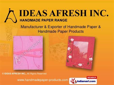 Handmade Paper Delhi - handmade paper stationery by ideas afresh inc new delhi