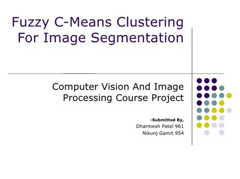 tutorial on fuzzy clustering powerpoint fuzzy c means clustering for image segmentation