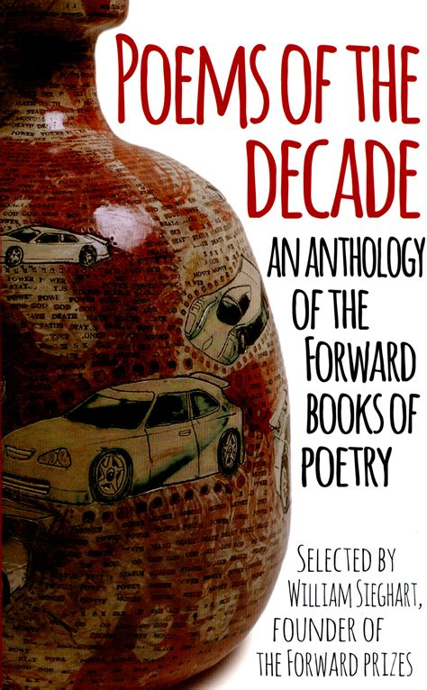 poems of the decade 0571325408 poems of the decade an anthology of the forward books of poetry by forward arts foundation