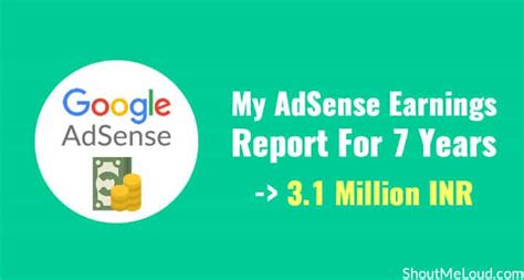 adsense earning report my adsense earnings report for 7 years 3 1 million inr