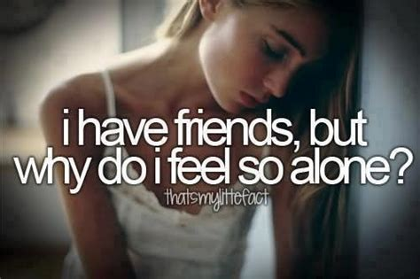feeling sad and lonely quotes alone quotes sad quotes sad quotes feeling sad and alone quotesgram