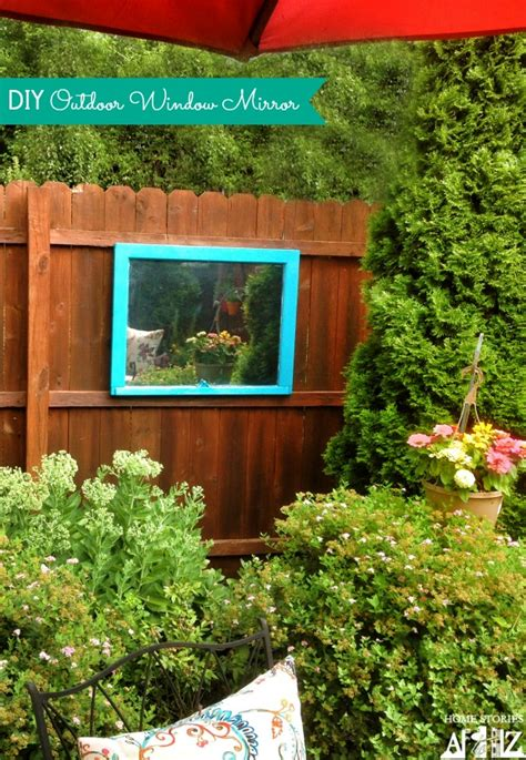 backyard window how to make an outdoor mirror home stories a to z