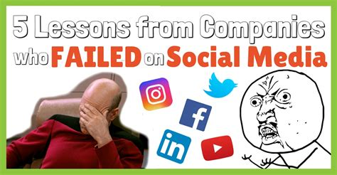 5 Lessons Learned Companies by 5 Lessons From Companies Who Failed On Social Media