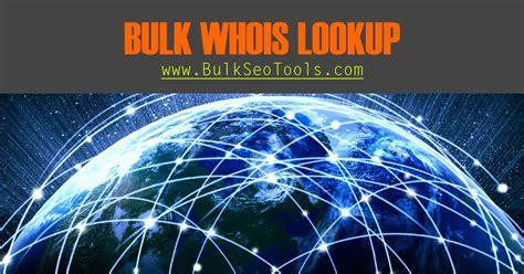 Bulk Ip Lookup Bulk Whois Lookup Bulk Whois Checker Bulk Seo Tools