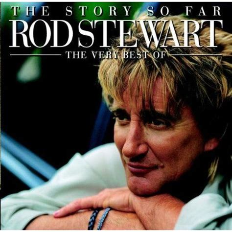 best of rod stewart the story so far the best of rod stewart disc 1 a