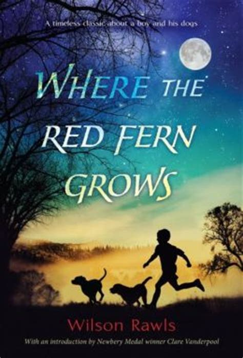 s hair the that grows books where the fern grows by wilson rawls 9780440412670