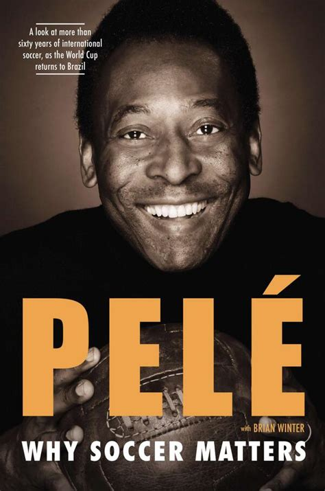 biography pele quotes by pele soccer player quotesgram