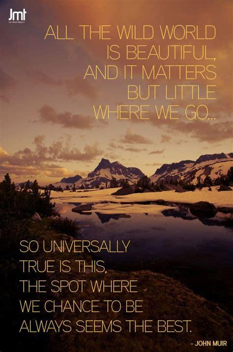 muir quotes muir mountain quotes quotesgram