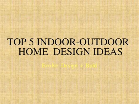 Handuk Outdoor Top 5 Indoor Outdoor Home Design Ideas