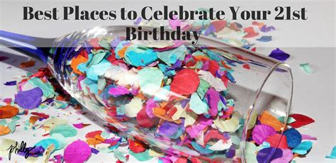 Places To Go For St Birthday In Nj by Best Places To Celebrate Your 21st Birthday Philly Pr