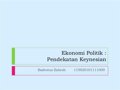 Ekonomi Politik 1 ekonomi politik keynesian