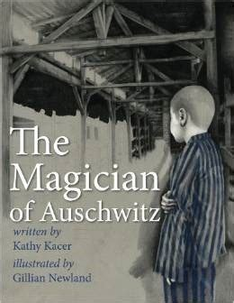 un en auschwitz a in auschwitz edition books the magician of auschwitz by kathy kacer reviews