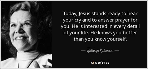 The Greatest Prayer Kathryn Kulman top 16 quotes by kathryn kuhlman a z quotes
