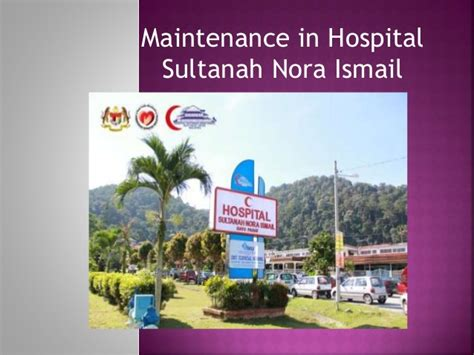 Mba In Maintenance Management In India by Maintenance In Hospital Sultanah Nora Ismail Batu Pahat Johor