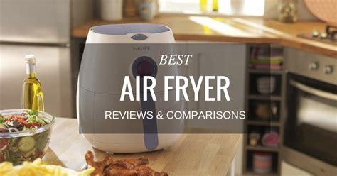 best air best air fryer reviews comparisons 2016 2017