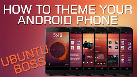 themes for unrooted android phones how to theme your android phone ubuntu boss style youtube