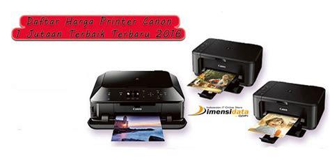 Printer Canon Termurah update daftar harga printer canon 1 jutaan terbaik terbaru