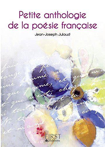 libro anthologie de la poesie libro nouvelle anthologie de la po 233 sie fran 231 aise di jean joseph julaud
