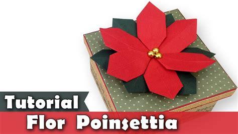 tutorial origami natal como fazer flor de natal poinsettia scrap decor