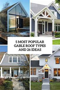 Gable Roof Designs Styles 5 Most Popular Gable Roof Types And 26 Ideas Digsdigs