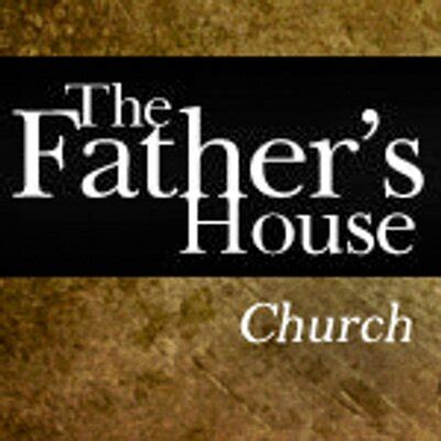 the fathers house the father s house fathers house twitter