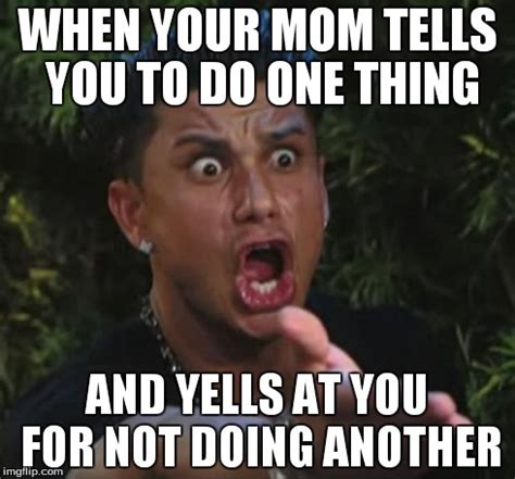 Your Mom Memes - dj pauly d meme imgflip