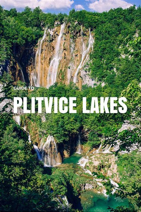 guide  visiting plitvice lakes  croatia  edition