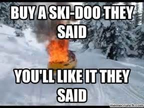 Ski Meme - buy a ski doo they said
