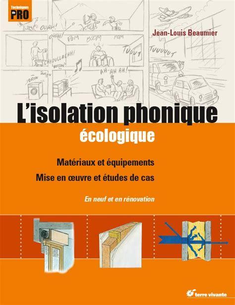 Rideau Acoustique Montreal by Affordable Livre Luisolation Phonique Cologique With
