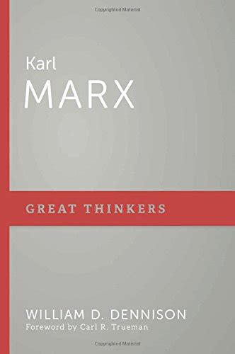 karl marx greatness and 0713999047 books at a glance book notice karl marx great thinkers by william d dennison books at a