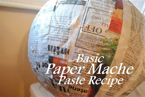 dahlhart how to make paper mache paste