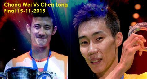 Jadual Open Order live dan keputusan chong wei vs chen