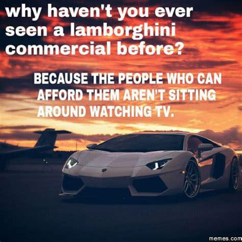 Lamborghini Quotes Why T You Seen A Lamborghini Commercial