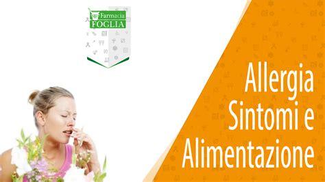 orticaria e alimentazione allergia sintomi ed alimentazione farmacia foglia aversa