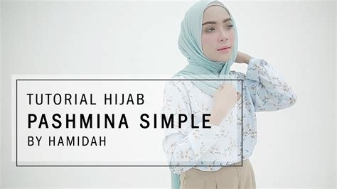 youtube tutorial pashmina tutorial hijab 2017 tutorial hijab pashmina simple by