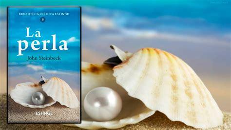 libro la flor del azafrn rese 241 a del libro quot la perla quot de john steinbeck youtube
