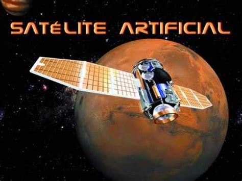 imagenes satelitales que son satelites artificiales youtube