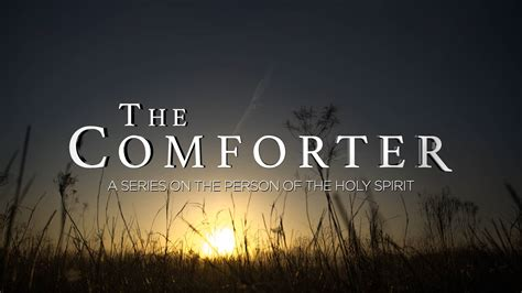 holy spirit my comforter the comforter the work of the holy spirit today on vimeo