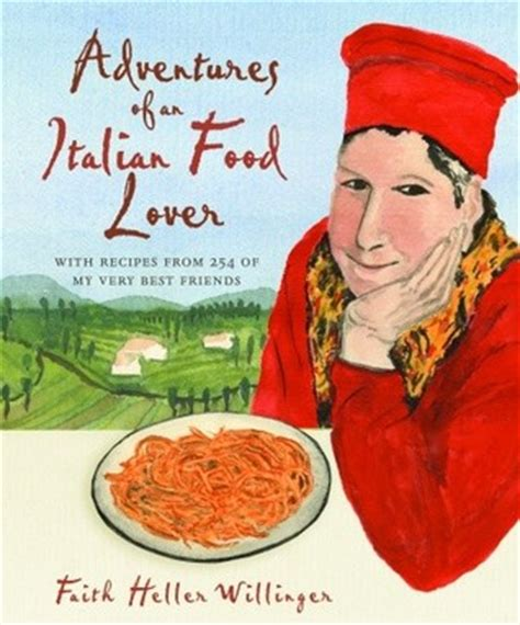 books about italy for theodore s italian adventure theodore travel series books adventures of an italian food lover with recipes from 254