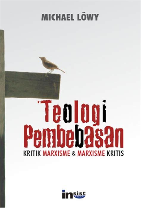 Marxisme Dan Kritik Sastra diskon buku teologi pembebasan kritik marxisme marxisme