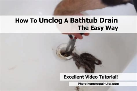 how to unclog a bathtub drain the easy way