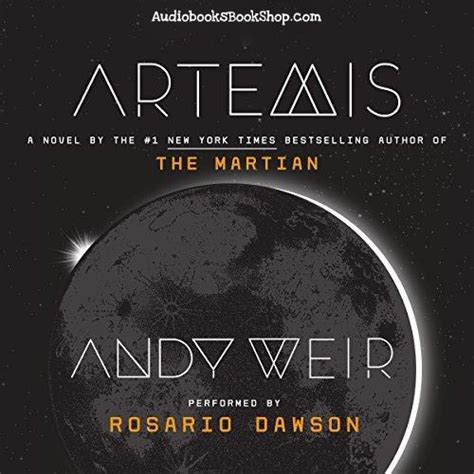 artemis a novel books artemis a novel audiobook by andy weir unabridged