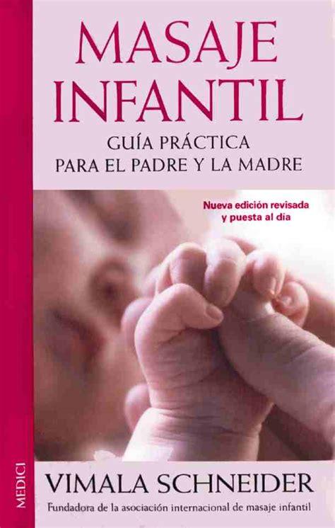 hasta la luna y volver masaje infantil gu 205 a pr 193 ctica para el padre y la madre