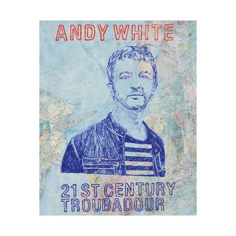21st century yokel books 21st century troubadour 2010 book andy white shop