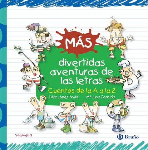 libro las divertidas aventuras de comprar libro m 193 s divertidas aventuras de las letras