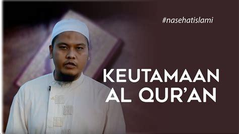 Download Mp3 Ceramah Nuzulul Qur An | nasehat islami keutamaan al qur an ustadz harman tajang
