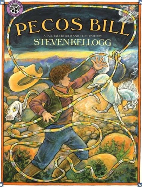 in america tales from country books pecos bill a tale by steven kellogg reviews