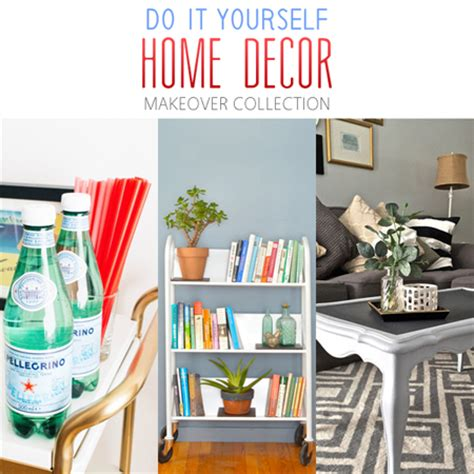 Do It Yourself Ideas For Home Decorating by Diy Home Decor Makeover Collection On Makeover Monday